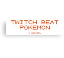 Twitch Beat Pokemon I Helped Canvas Print