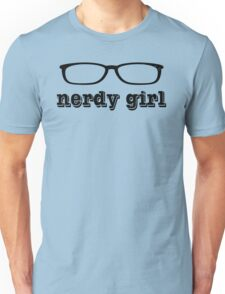 Nerdy Girl - Nerds Rule - Smart Geeky Chic - Geek Culture - Nerd Glasses Unisex T-Shirt