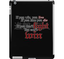 If you don't fight, you can't win iPad Case/Skin