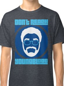 Don't Reach Youngblood - Update Classic T-Shirt
