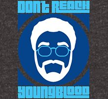 Don't Reach Youngblood - Update Unisex T-Shirt