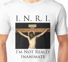 I'm Not Really Inanimate Unisex T-Shirt