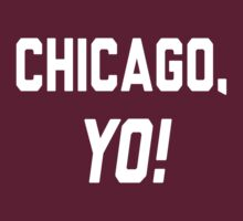 Chicago, YO! by Location Tees