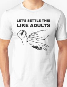 Let's Settle This Like Adults T-Shirt
