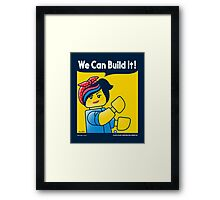 WE CAN BUILD IT! Framed Print