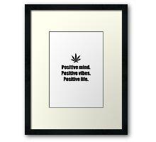 Positive mind, positive vibes, positive life Framed Print