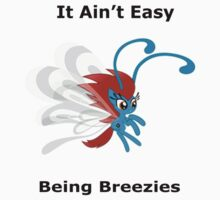 It ain't easy being breezies by moustacheinc