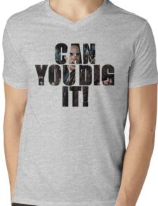 Can You Dig It? Mens V-Neck T-Shirt