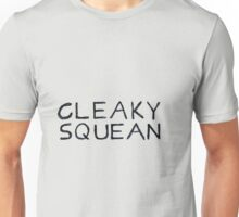 CLEAKY SQUEAN Unisex T-Shirt