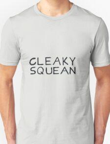 CLEAKY SQUEAN T-Shirt
