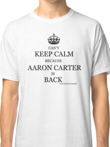 Aaron Carter IS Back! Classic T-Shirt