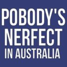 Pobody's Nerfect In Australia by Conrad B. Hart