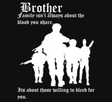 Family isn't always about the blood you share,  Its about those willing to bleed for you. by RAR343