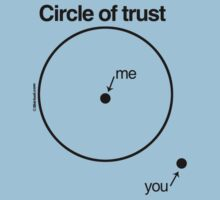 Circle of Trust by shirtual