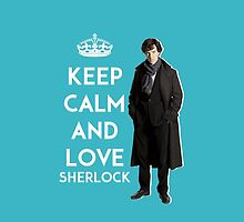 KEEP CALM AND LOVE SHERLOCK - ACQUA BLUE by jessvasconcelos