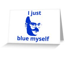 Arrested Development - Blue Myself Greeting Card
