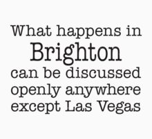 What Happens In Brighton by Location Tees