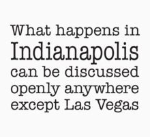 What Happens In Indianapolis by Location Tees