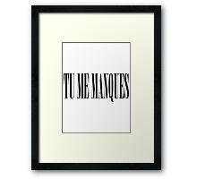 TU ME MANQUES Framed Print
