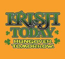 irish today hungover tomorrow by mamacu