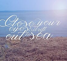 Close Your Eyes & Drift Out to Sea by Karly Estes