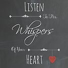 Listen To The Whispers Of Your Heart by Tracy Jones