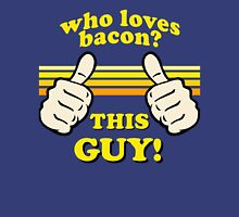 This Guy Loves Bacon! Unisex T-Shirt