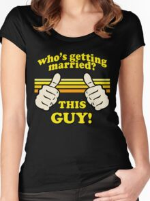 This Guy Is Getting Married! Women's Fitted Scoop T-Shirt