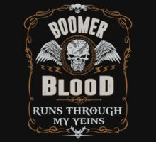 BOOMER blood runs through your veins by kin-and-ken