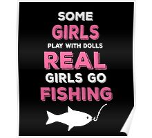 SOME GIRLS PLAY WITH DOLLS REAL GIRLS GO FISHING Poster