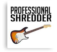 Professional Shredder Canvas Print