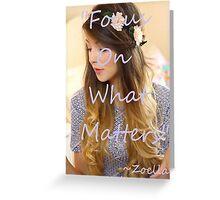 Zoella-Focus Greeting Card