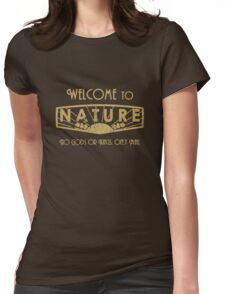 Welcome to nature Womens Fitted T-Shirt