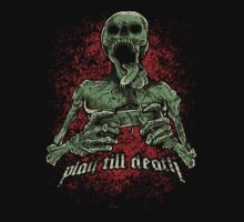 Play till death by TheArmory
