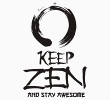 KEEP ZEN by TheArmory