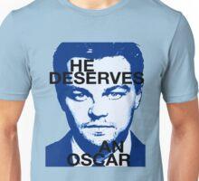 Leo deserves an Oscar Unisex T-Shirt