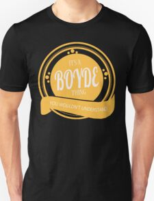 It's a BOYDE thing T-Shirt