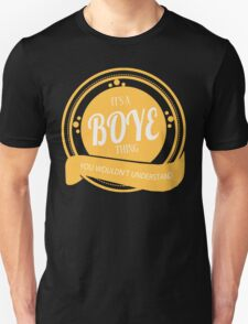 It's a BOYE thing T-Shirt