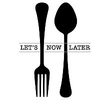 Fork Now Spoon Later Photographic Print