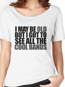 I may be old Women's Relaxed Fit T-Shirt