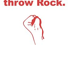 Always Throw Rock by kwg2200