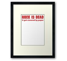 Rock Is Dead It Got Covered By Paper Framed Print