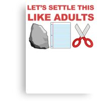 Let's Settle This Like Adults Canvas Print