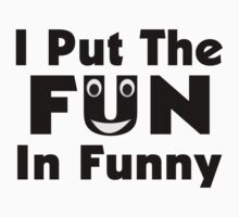 I Put The Fun In Funny One Piece - Short Sleeve