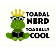 Toadal Nerd Toadally Cool Art Print