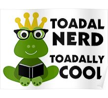 Toadal Nerd Toadally Cool Poster