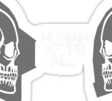 human after all Sticker