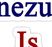 Shut Up Venezuela Is Better  Sticker