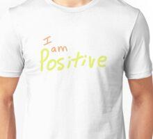 I am positive (orange and yellow) Unisex T-Shirt