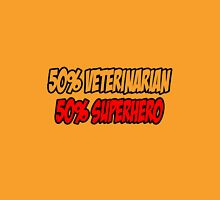 50% Veterinarian 50% Superhero Unisex T-Shirt